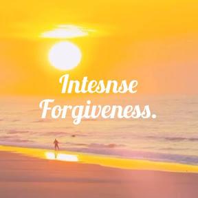 Intense Forgiveness