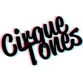 Cirque Tones