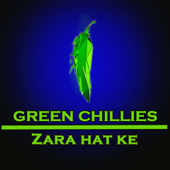 GREEN CHILLIES - zara hat ke