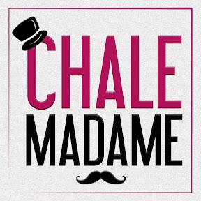 Chale Madame