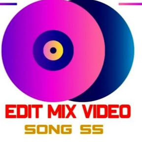 EDIT MIX VIDEO SONG Ss