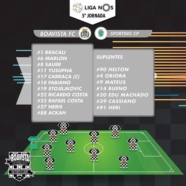 Liga NOS 5ª Jornada Boavista FC x Sporting CP 🐾 Este é o nosso onze para o jogo desta noite Força Boavista! 🏁🏁