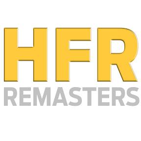 HFR Remasters