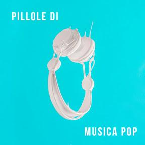 Pillole di musica pop