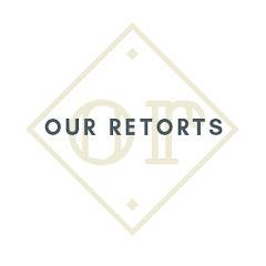 Our Retorts