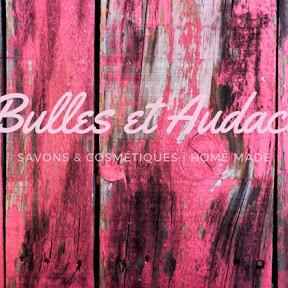 Bulles et Audace