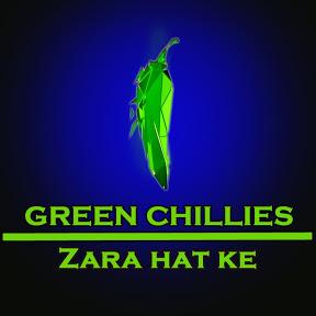 GREEN CHILLIES - zara hat ke