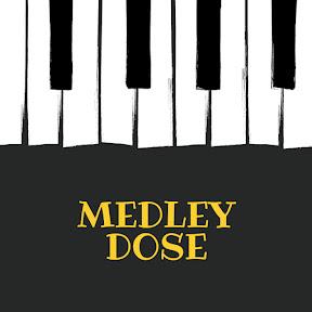 Medley Dose