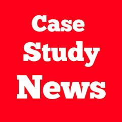Case Study News