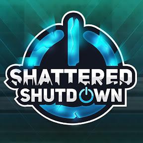Shattered Shutdown