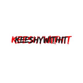 Keeshywithit