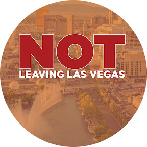 Not Leaving Las Vegas - a Vegas Video Channel