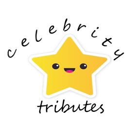 Celebrity Tributes