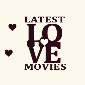 LATEST LOVE MOVIES - RECOMMENDED LATEST MOVIES