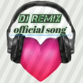 Dj REMIX official song