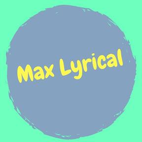 Max Lyrical