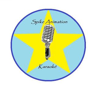 Spike Animation Karaoké