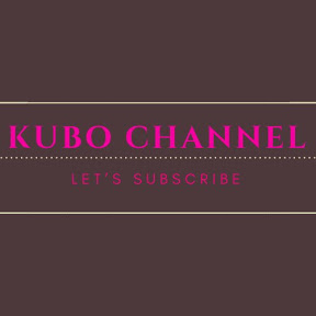 KUBO CHANNEL