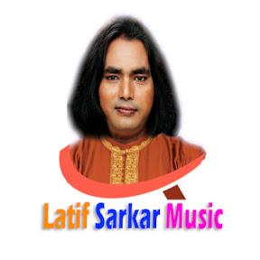 Latif Sarkar Music