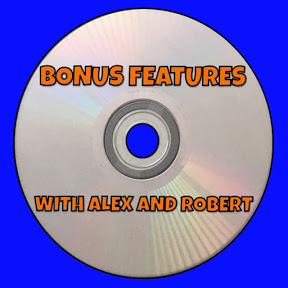 Bonus Features with Alex and Robert