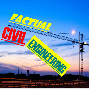 Factual Civil Engineering
