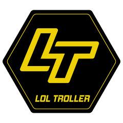 LOL Troller