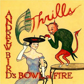 Andrew Bird's Bowl of Fire - Topic