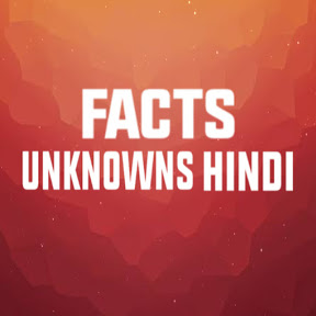 FACTS UNKNOWN HINDI