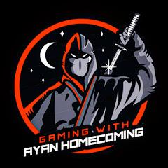 Gaming with Ayan homecoming