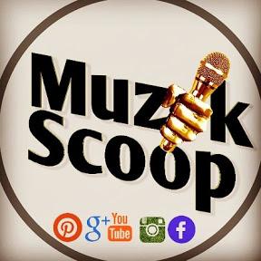 Muzik Scoop