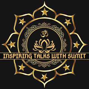Inspiring Talks With Sumit