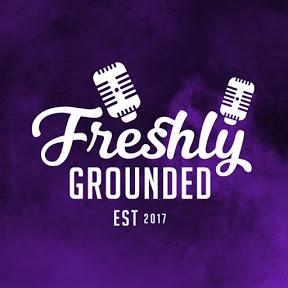 Freshly Grounded