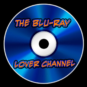 THE BLU-RAY LOVER CHANNEL