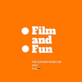 Film and Fun