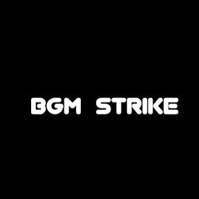 BGM STRIKE