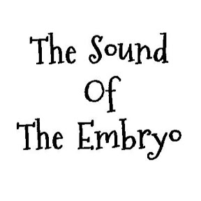 The Sound Of The Embryo