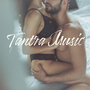 Tantric Sex Background Music Experts - Topic