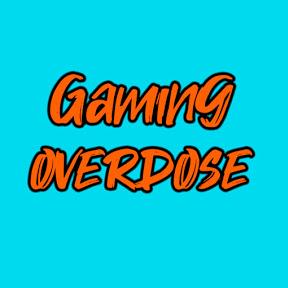 Gaming Overdose