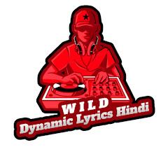 Wild Dynamic Lyrics Hindi