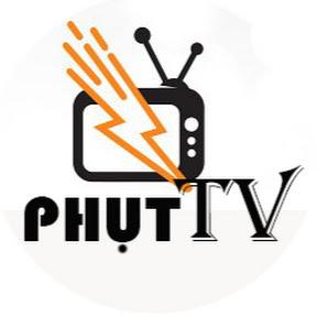 PHỤT TV