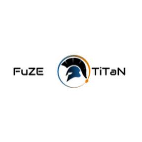 FuZE TiTaN