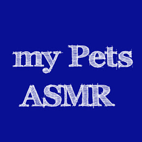 my Pets ASMR