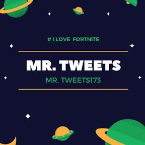 MR. TWEETS