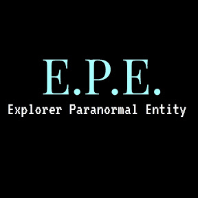 E.P.E. Explorer Paranormal Entity