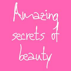 Amazing Secrets of Beauty