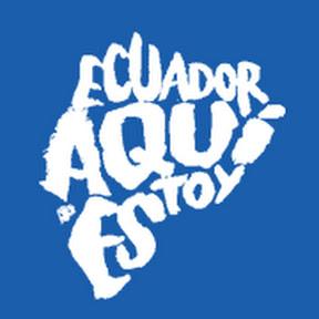 Ecuador Aqui Estoy
