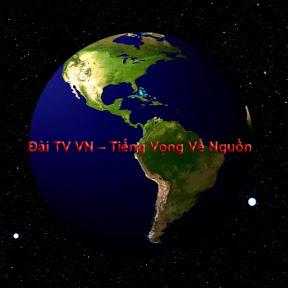 Đài TV VN - Tiếng Vọng Về Nguồn