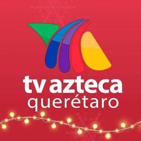 tv azteca Queretaro