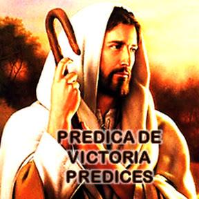 PREDICA DE VICTORIA-PREDICES
