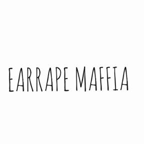EARRAPE MAFFIA